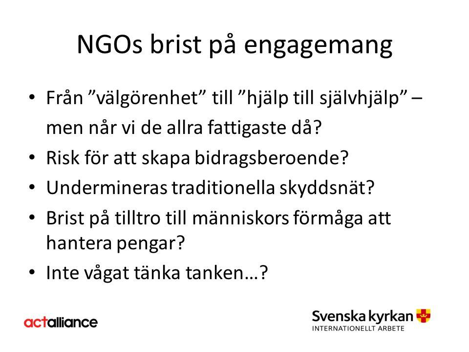 """NGOs brist på engagemang Från """"välgörenhet"""" till """"hjälp till självhjälp"""" – men når vi de allra fattigaste då? Risk för att skapa bidragsberoende? Unde"""
