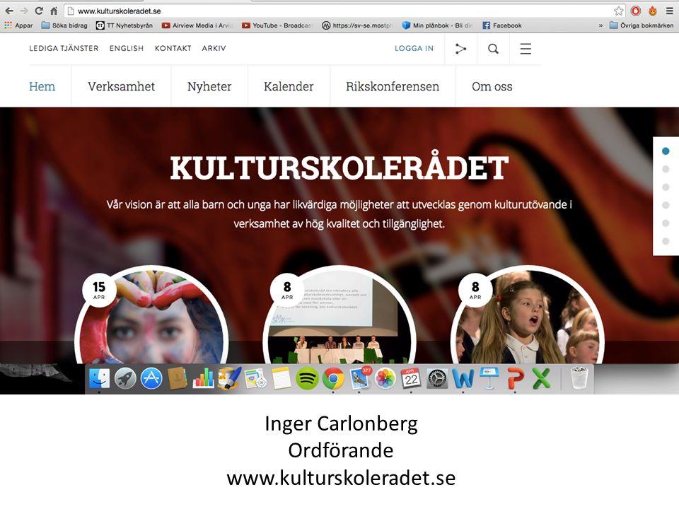 Inger Carlonberg Ordförande www.kulturskoleradet.se