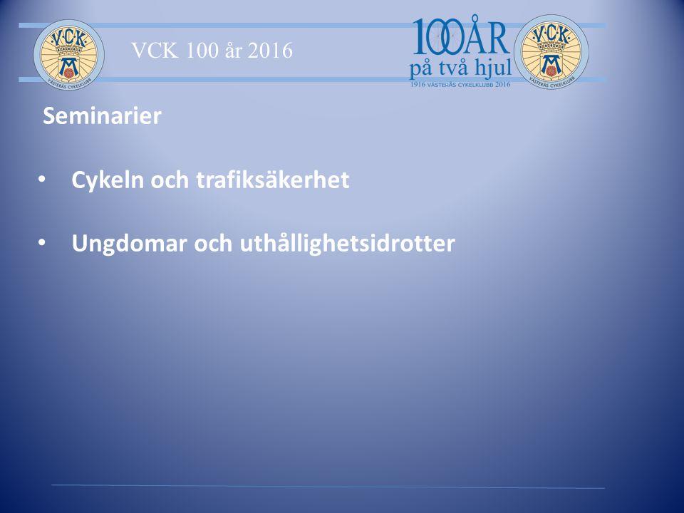 VCK 100 år 2016 Seminarier Cykeln och trafiksäkerhet Ungdomar och uthållighetsidrotter
