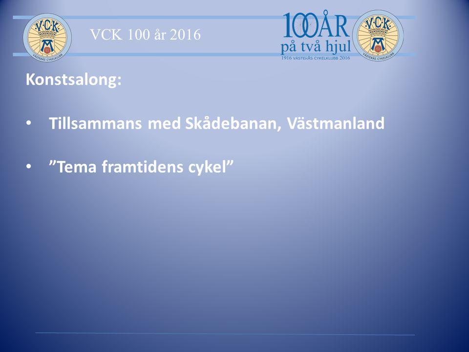 VCK 100 år 2016 Konstsalong: Tillsammans med Skådebanan, Västmanland Tema framtidens cykel
