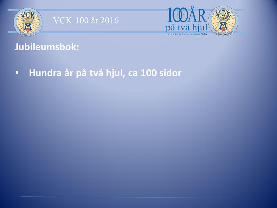 VCK 100 år 2016 Jubileumsbok: Hundra år på två hjul, ca 100 sidor