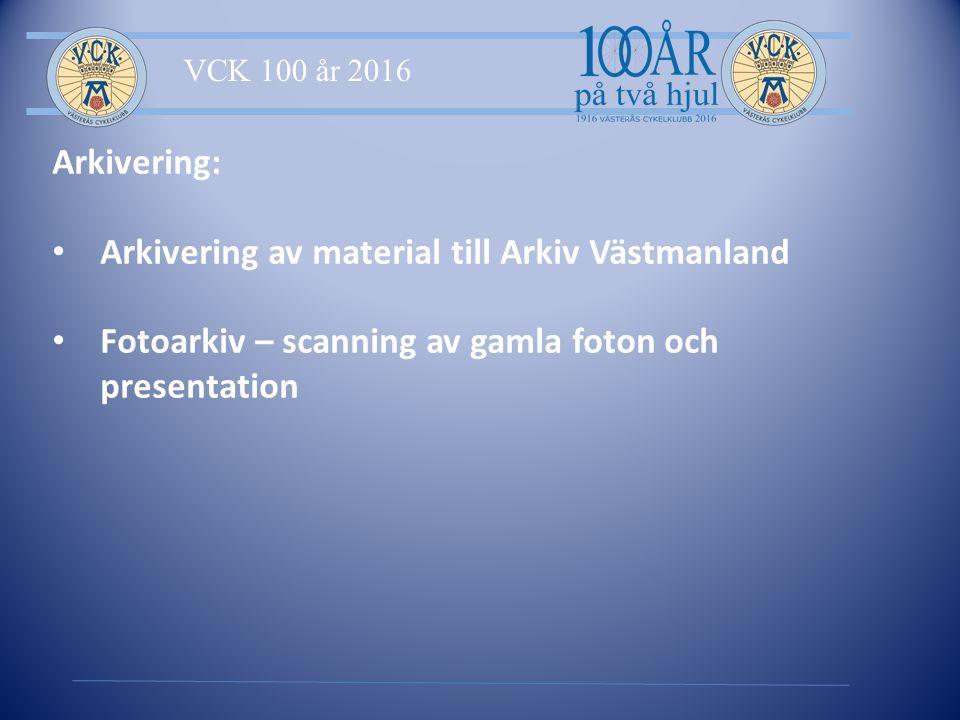 VCK 100 år 2016 Arkivering: Arkivering av material till Arkiv Västmanland Fotoarkiv – scanning av gamla foton och presentation
