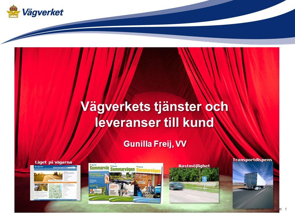 Vägverket1 2009-06-10 Vägverkets tjänster och leveranser till kund Gunilla Freij, VV