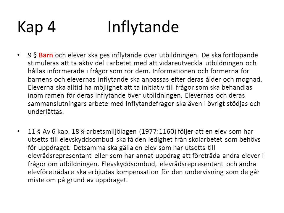 Kap 4 Inflytande 9 § Barn och elever ska ges inflytande över utbildningen.
