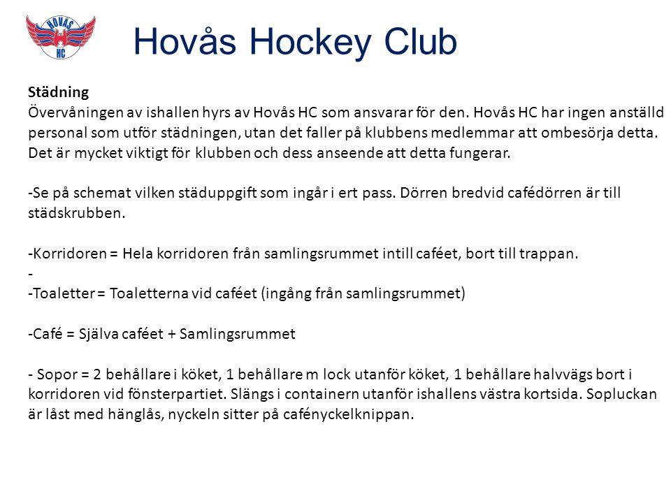 Hovås Hockey Club Städning Övervåningen av ishallen hyrs av Hovås HC som ansvarar för den.