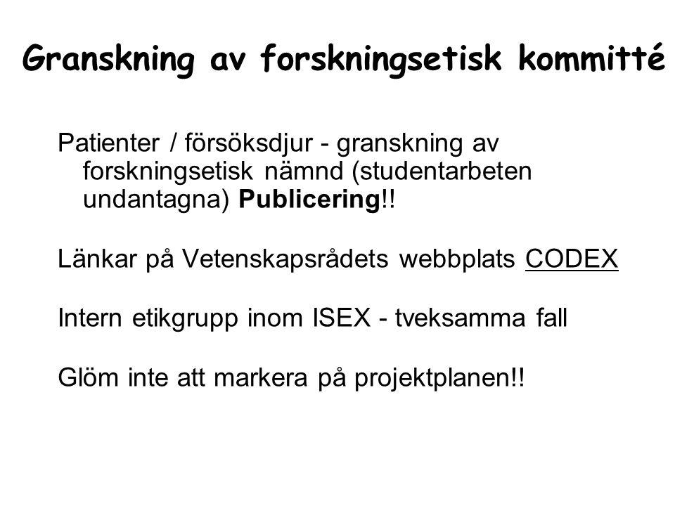Granskning av forskningsetisk kommitté Patienter / försöksdjur - granskning av forskningsetisk nämnd (studentarbeten undantagna) Publicering!.