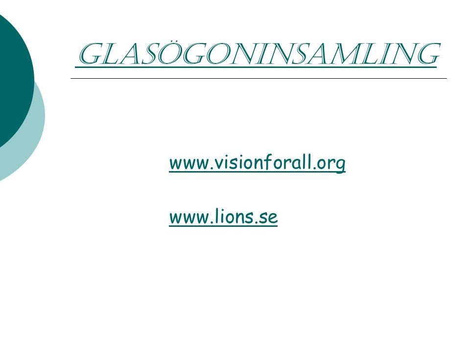GLASÖGONINSAMLING www.visionforall.org www.lions.se