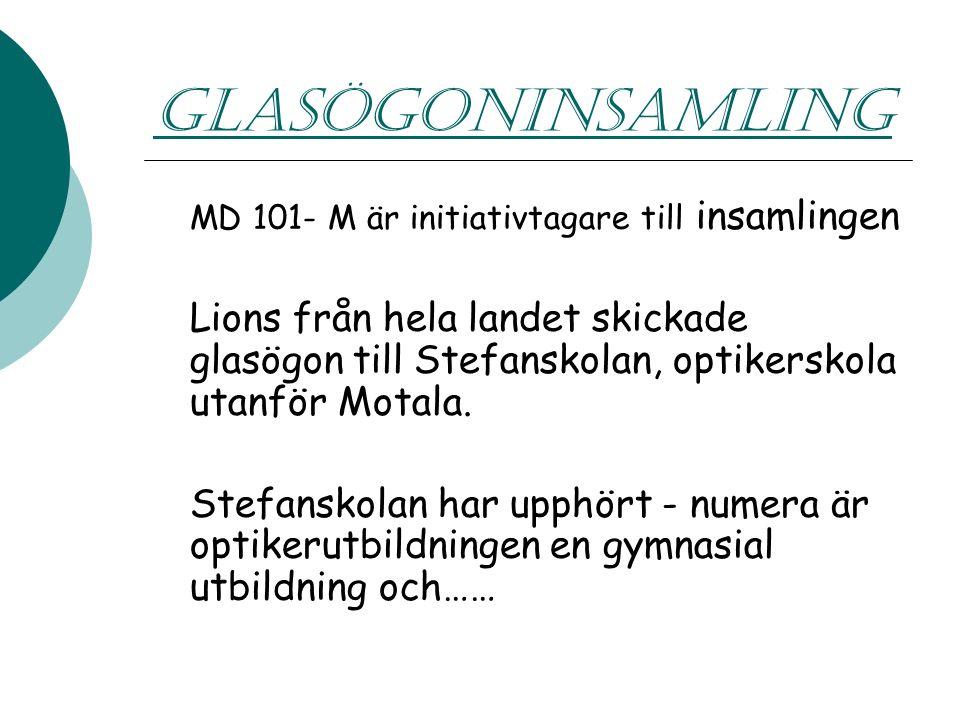 GLASÖGONINSAMLING MD 101- M är initiativtagare till insamlingen Lions från hela landet skickade glasögon till Stefanskolan, optikerskola utanför Motala.