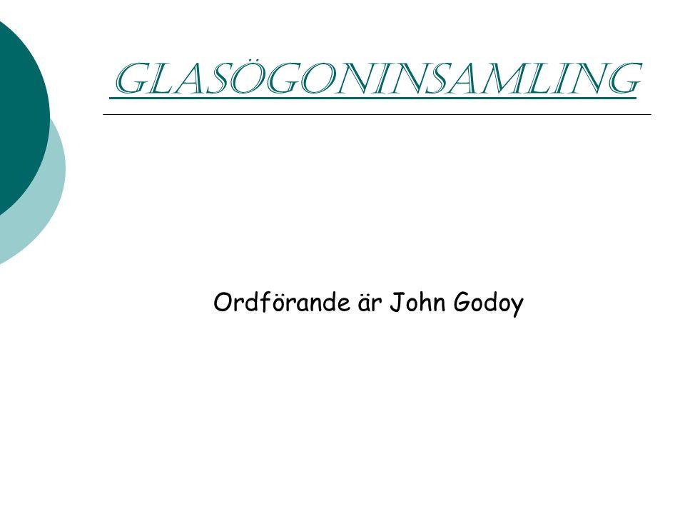 GLASÖGONINSAMLING Ordförande är John Godoy