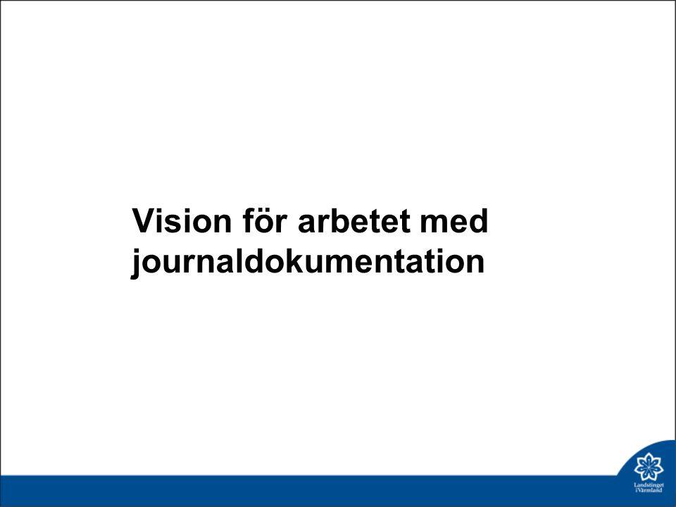 Vision för arbetet med journaldokumentation