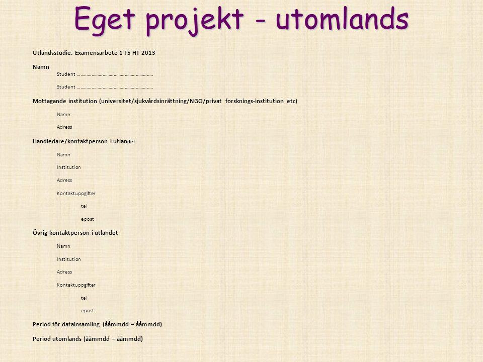 Eget projekt - utomlands Utlandsstudie.