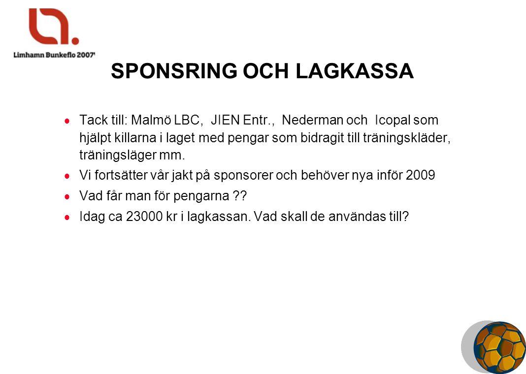 SPONSRING OCH LAGKASSA  Tack till: Malmö LBC, JIEN Entr., Nederman och Icopal som hjälpt killarna i laget med pengar som bidragit till träningskläder, träningsläger mm.