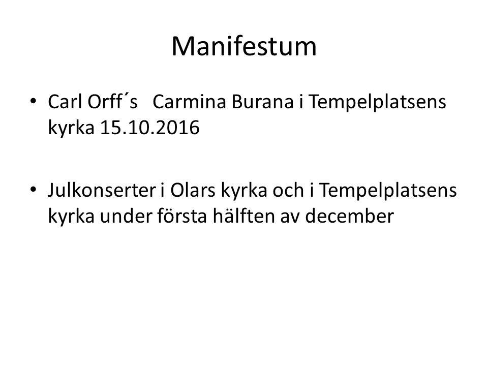 Manifestum Carl Orff´s Carmina Burana i Tempelplatsens kyrka 15.10.2016 Julkonserter i Olars kyrka och i Tempelplatsens kyrka under första hälften av december