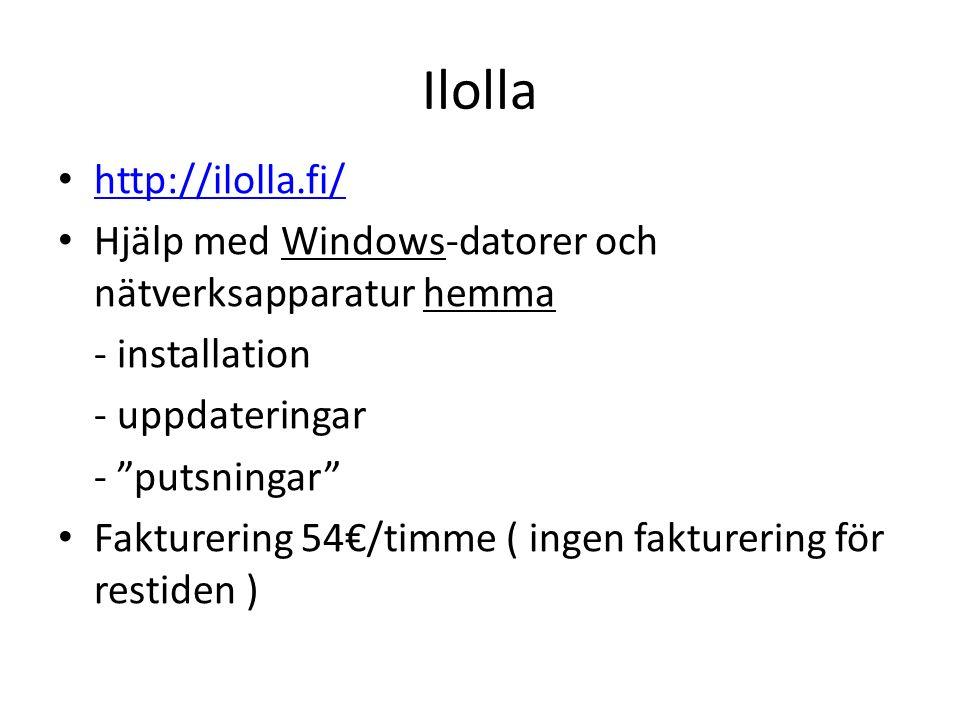 Ilolla http://ilolla.fi/ Hjälp med Windows-datorer och nätverksapparatur hemma - installation - uppdateringar - putsningar Fakturering 54€/timme ( ingen fakturering för restiden )