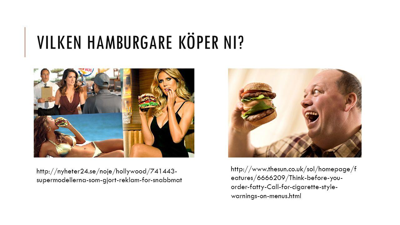 VILKEN HAMBURGARE KÖPER NI.