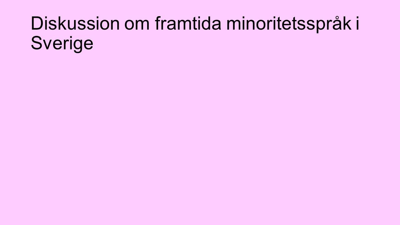 Diskussion om framtida minoritetsspråk i Sverige