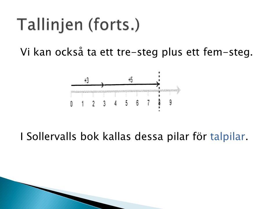 Vi kan också ta ett tre-steg plus ett fem-steg. I Sollervalls bok kallas dessa pilar för talpilar.