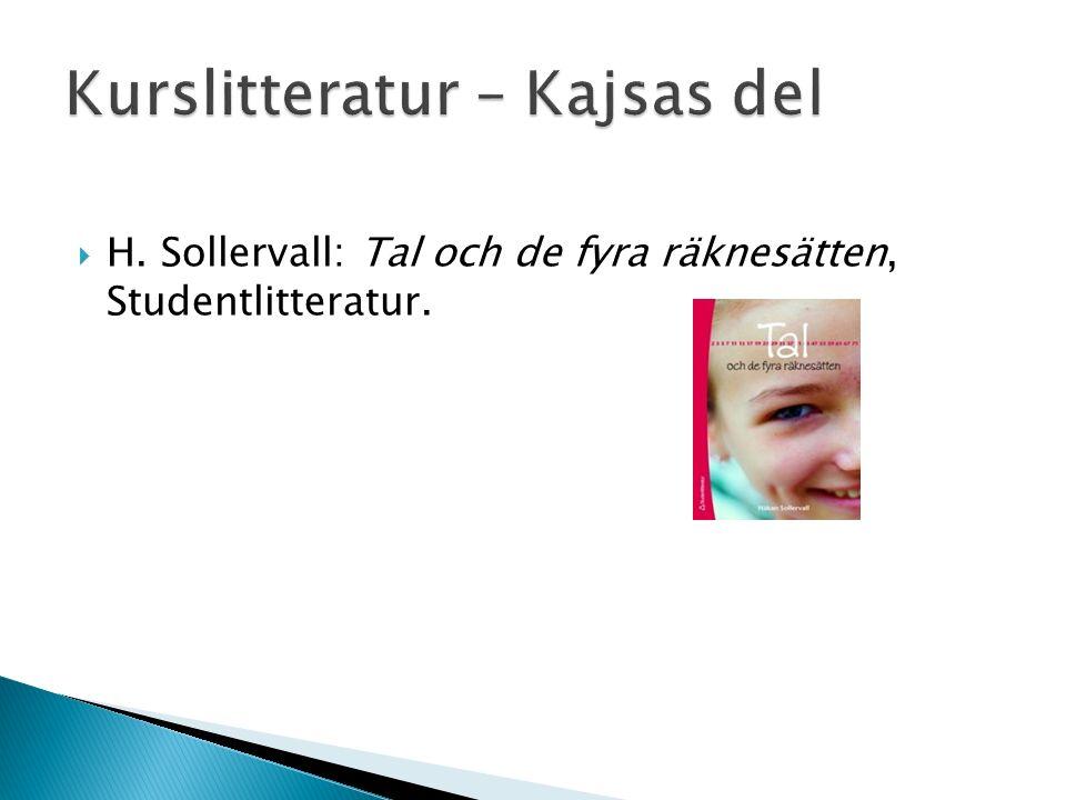 H. Sollervall: Tal och de fyra räknesätten, Studentlitteratur.