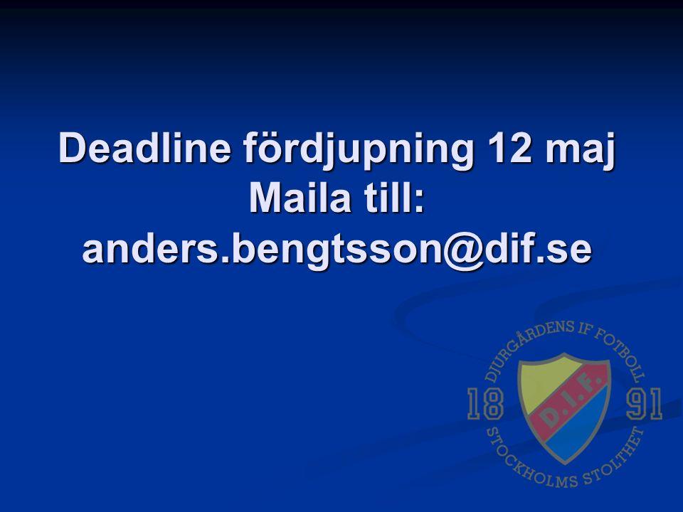 Deadline fördjupning 12 maj Maila till: anders.bengtsson@dif.se
