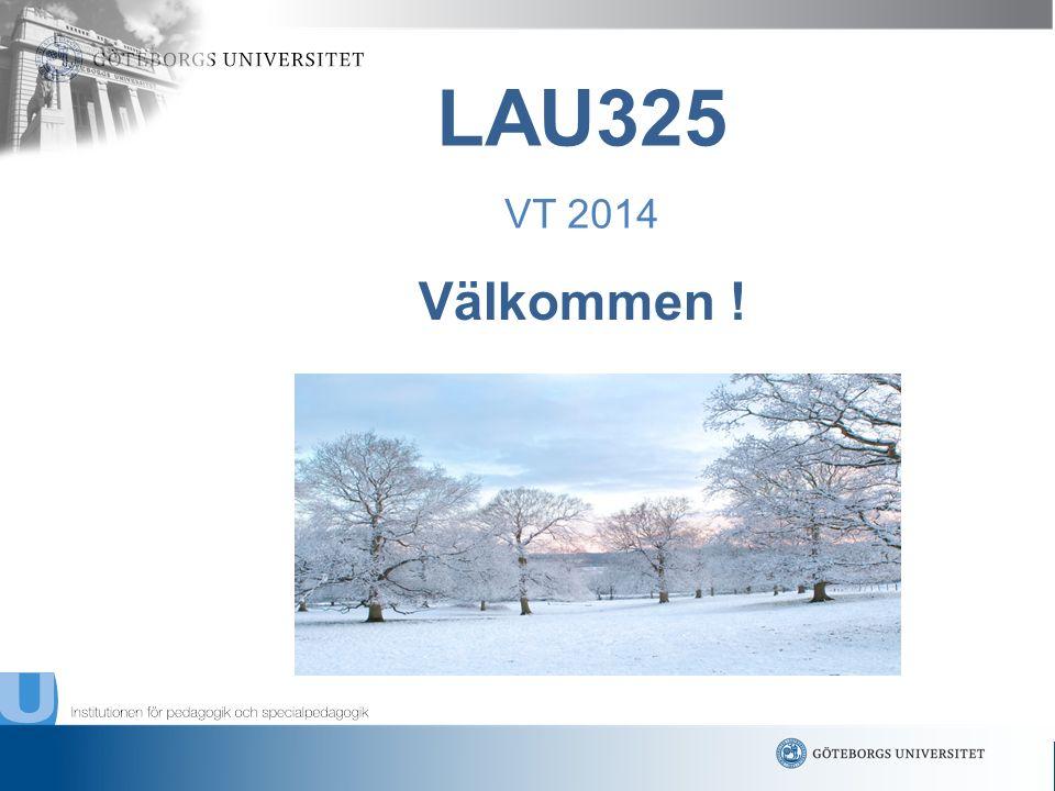 www.gu.se Välkommen ! LAU325 VT 2014
