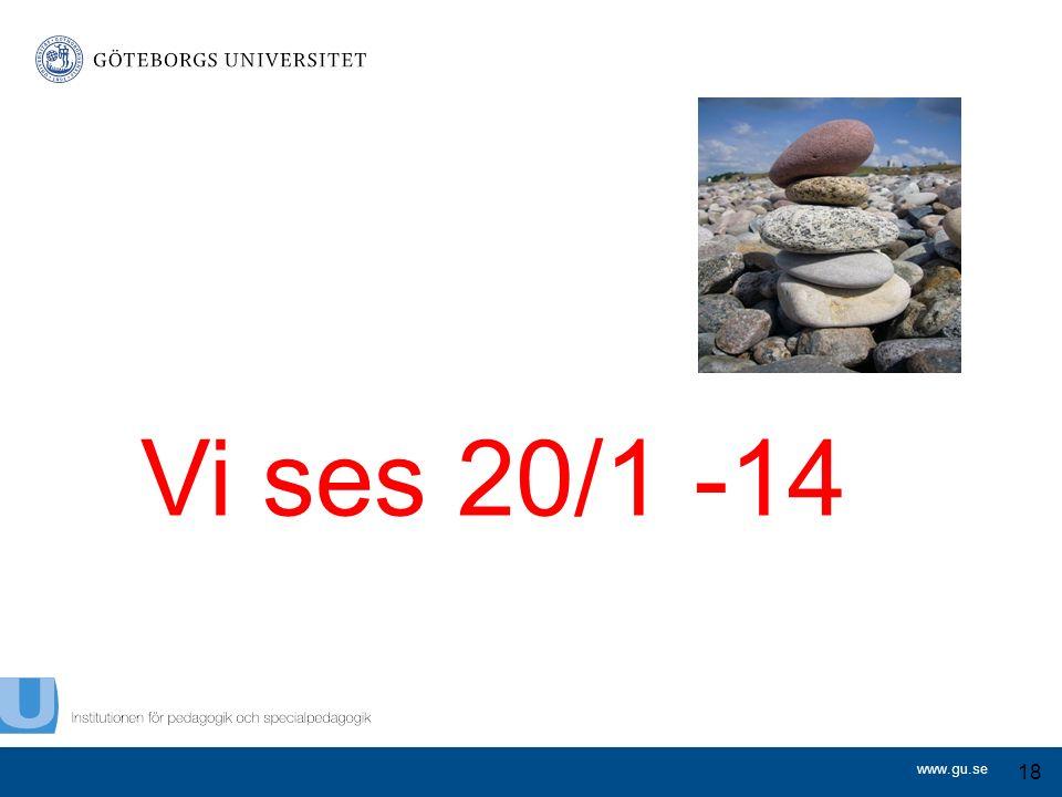 www.gu.se Vi ses 20/1 -14 18