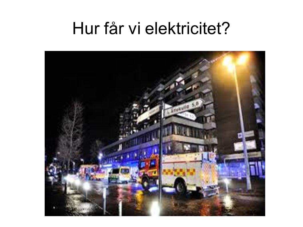 Hur får vi elektricitet