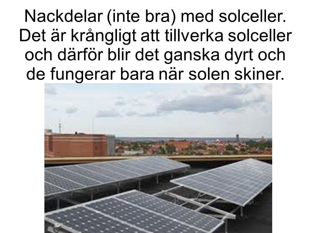 Nackdelar (inte bra) med solceller.