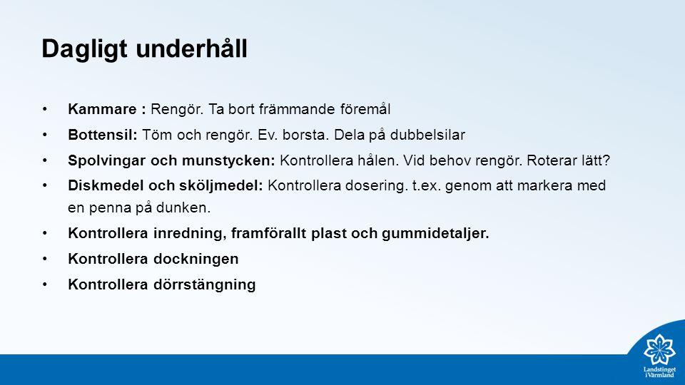 Dagligt underhåll Kammare : Rengör.Ta bort främmande föremål Bottensil: Töm och rengör.