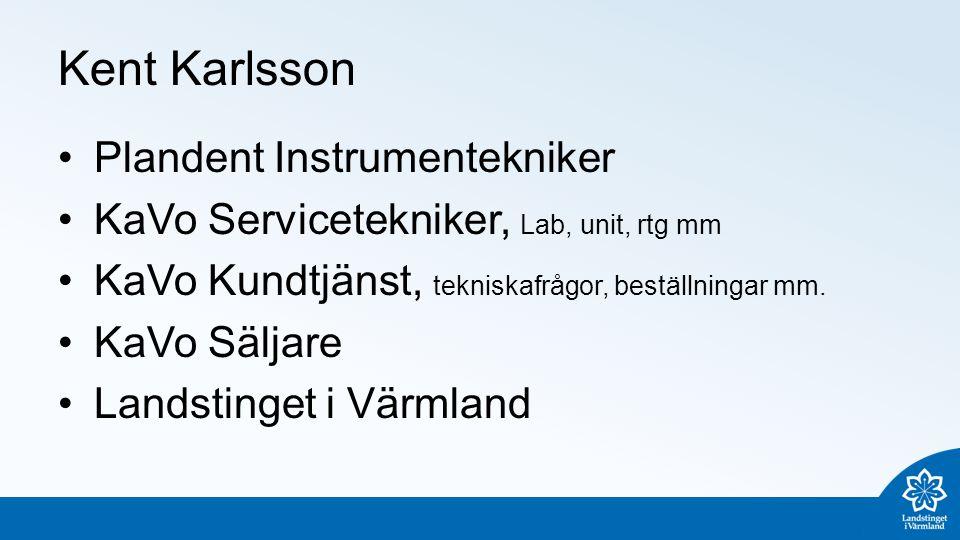Kent Karlsson Plandent Instrumentekniker KaVo Servicetekniker, Lab, unit, rtg mm KaVo Kundtjänst, tekniskafrågor, beställningar mm.
