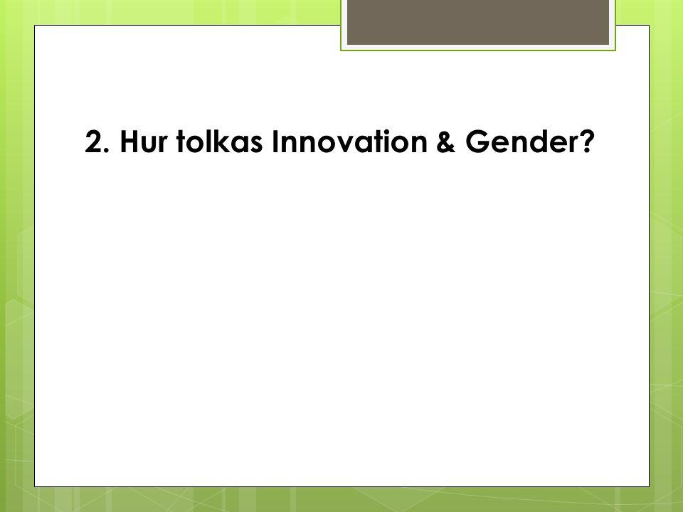 2. Hur tolkas Innovation & Gender