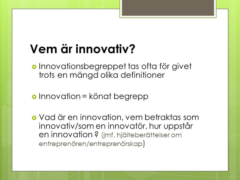 Vem är innovativ.