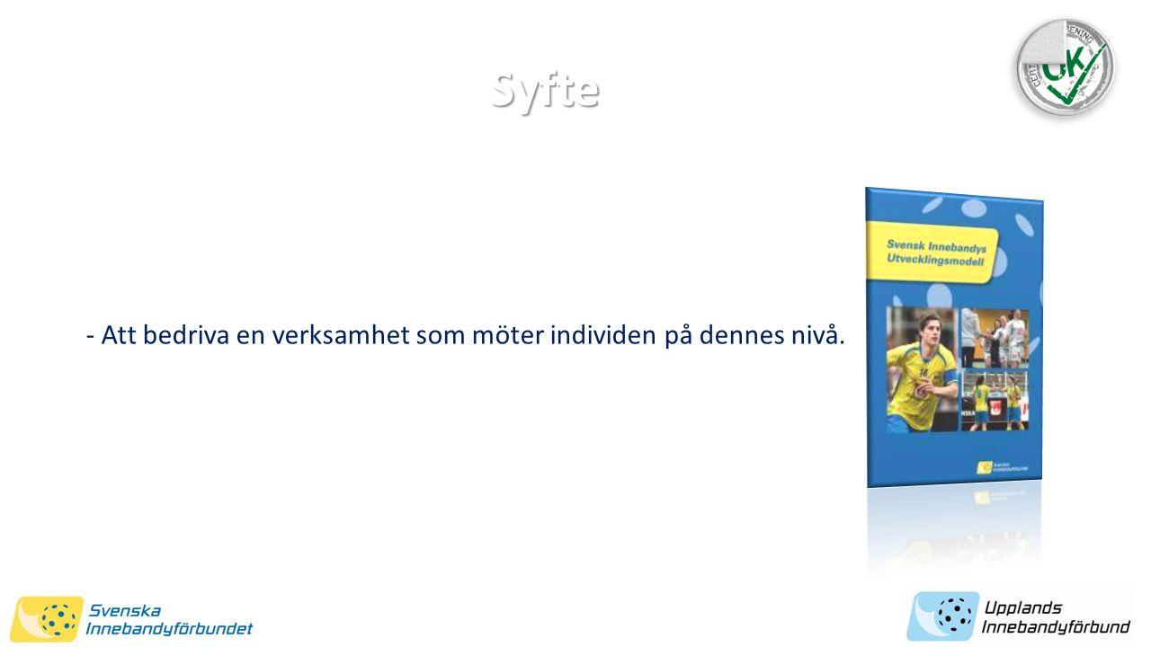 SYFTE - Att bedriva en verksamhet som möter individen på dennes nivå. Syfte