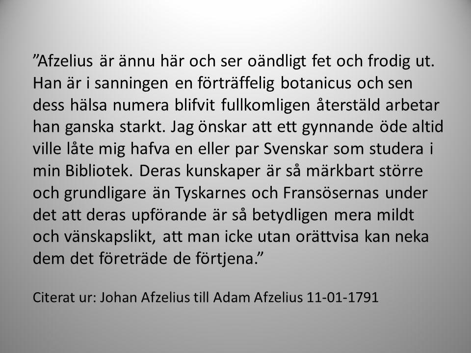 Jonas Carlsson Dryander (1748- 1810) Adam Afzelius (1750-1837) Carl Peter Thunberg (1743-1828) Olof Swartz (1760-1816)