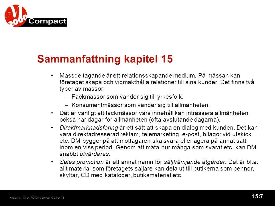15:8 Kopiering tillåten.M2000 Compact © Liber AB Sammanfattning kapitel 15, forts.