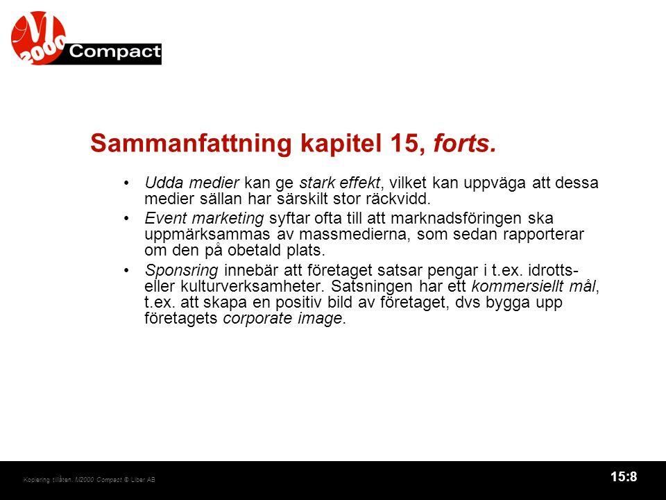 15:8 Kopiering tillåten. M2000 Compact © Liber AB Sammanfattning kapitel 15, forts.