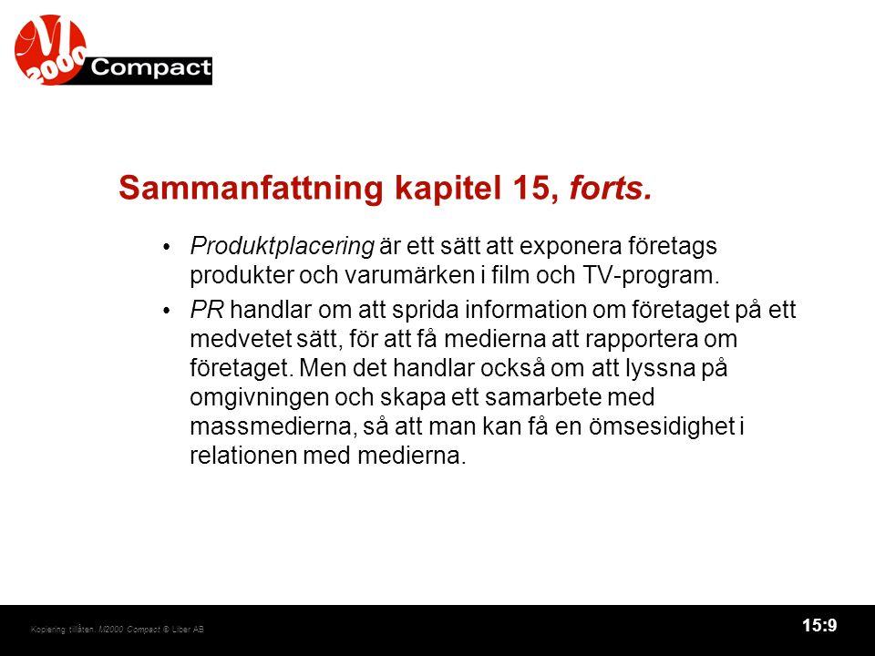 15:9 Kopiering tillåten. M2000 Compact © Liber AB Sammanfattning kapitel 15, forts.