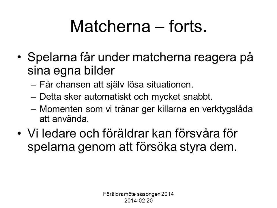 Föräldramöte säsongen 2014 2014-02-20 Matcherna – forts.
