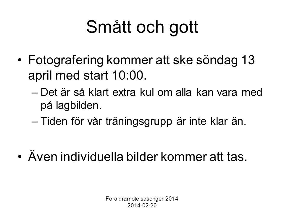 Föräldramöte säsongen 2014 2014-02-20 Smått och gott Fotografering kommer att ske söndag 13 april med start 10:00.