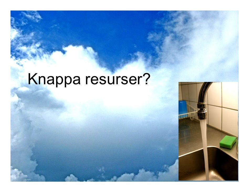Knappa resurser?