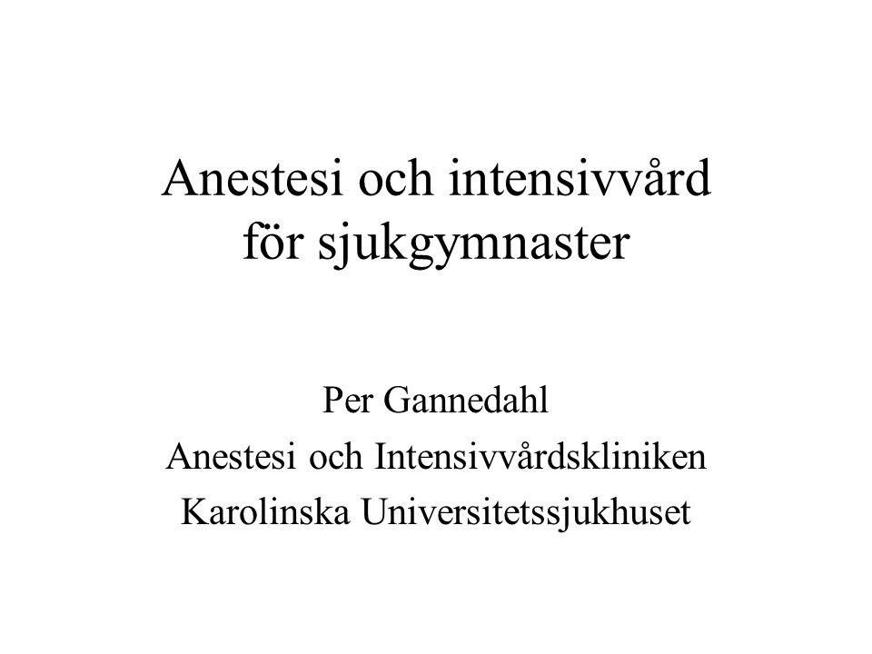 Risker med generell anestesi Ofri luftväg Aspiration Tryckskador, nervskador.
