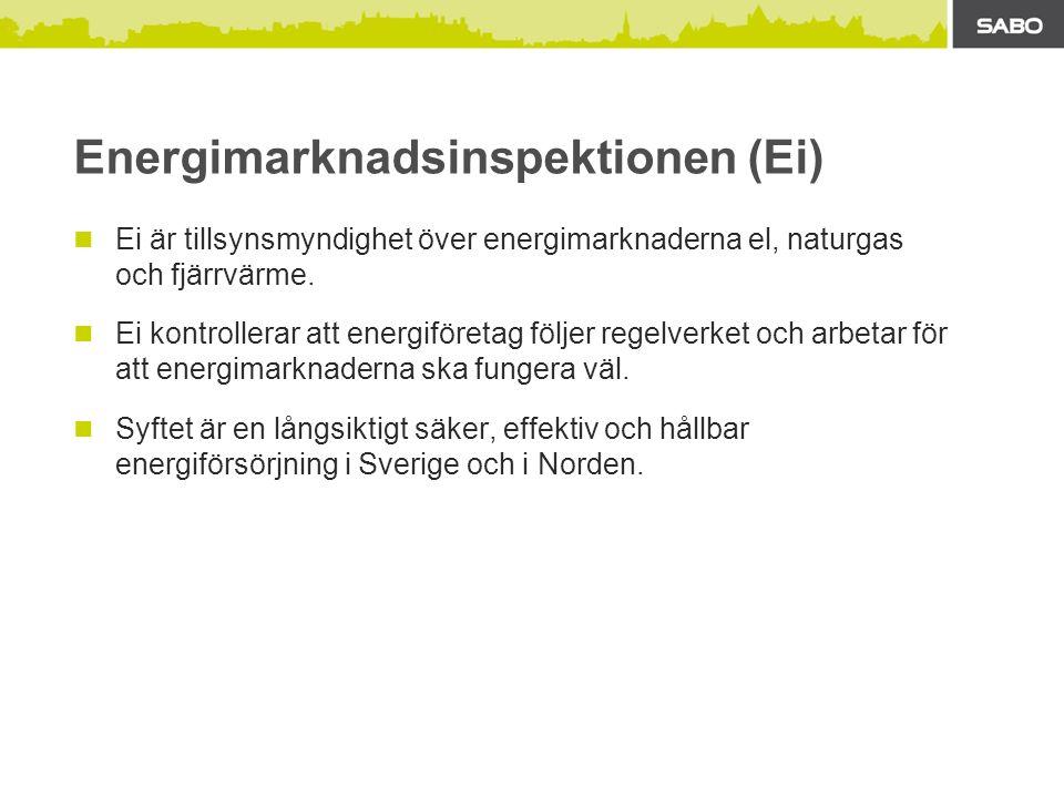 Energimarknadsinspektionen (Ei) Ei är tillsynsmyndighet över energimarknaderna el, naturgas och fjärrvärme.