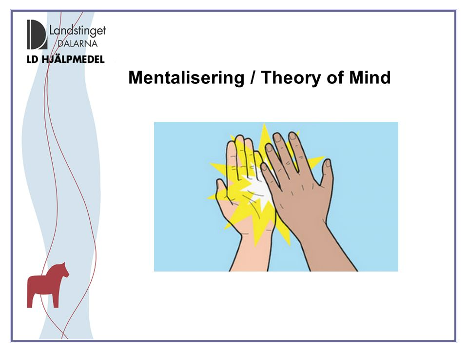 Mentalisering / Theory of Mind