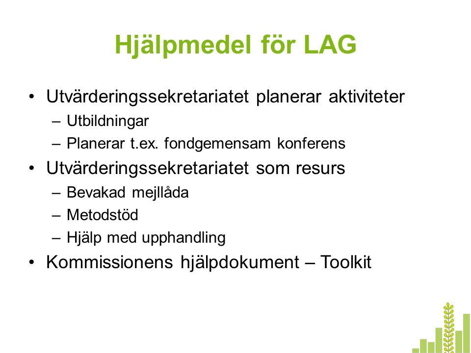 Hjälpmedel för LAG Utvärderingssekretariatet planerar aktiviteter –Utbildningar –Planerar t.ex. fondgemensam konferens Utvärderingssekretariatet som r