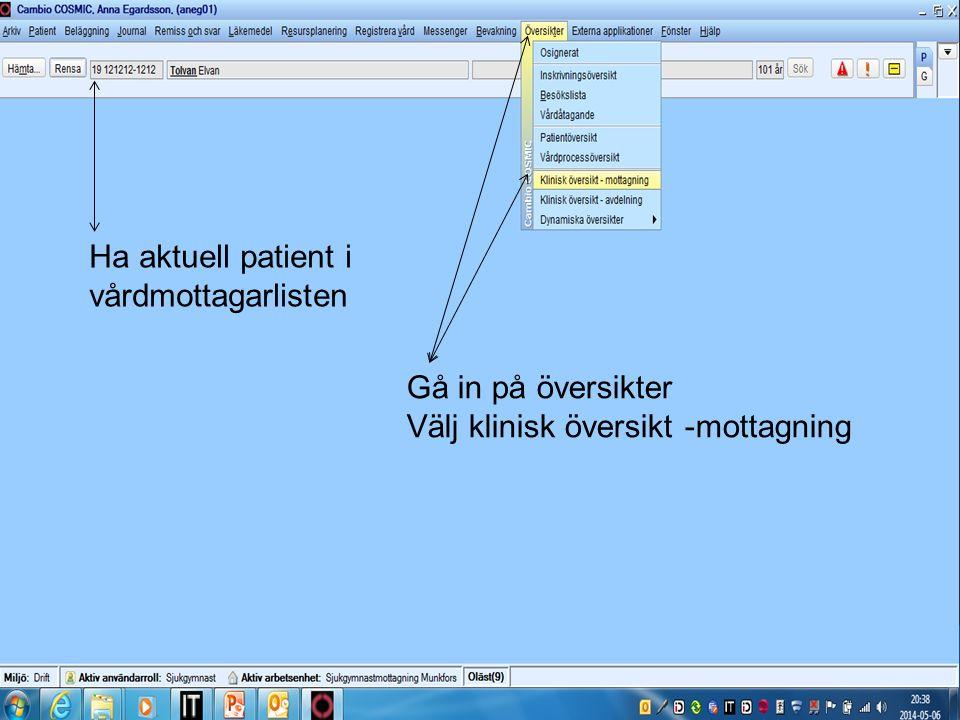 Ha aktuell patient i vårdmottagarlisten Gå in på översikter Välj klinisk översikt -mottagning
