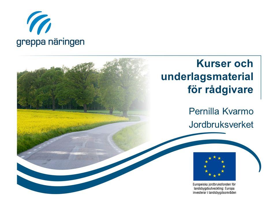 Kurser och underlagsmaterial för rådgivare Pernilla Kvarmo Jordbruksverket