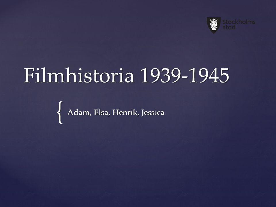 { Filmhistoria 1939-1945 Adam, Elsa, Henrik, Jessica