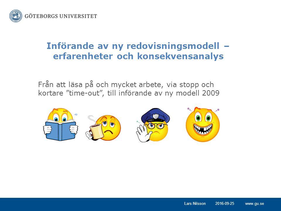 """www.gu.se2016-09-25Lars Nilsson Från att läsa på och mycket arbete, via stopp och kortare """"time-out"""", till införande av ny modell 2009 Införande av ny"""