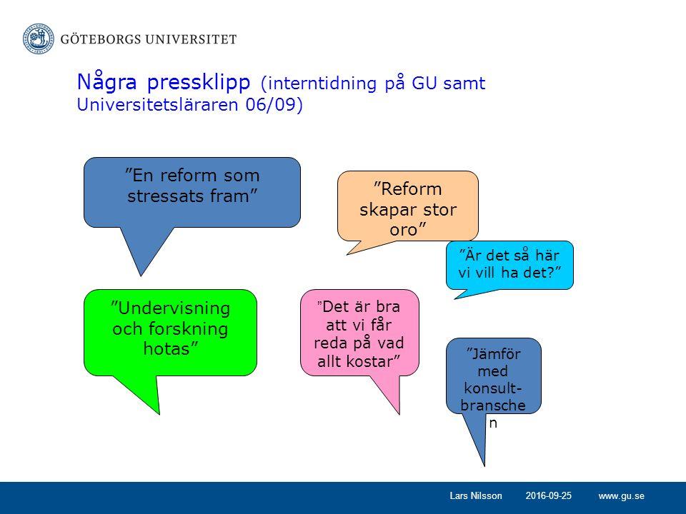 """www.gu.se2016-09-25Lars Nilsson Några pressklipp (interntidning på GU samt Universitetsläraren 06/09) """"En reform som stressats fram"""" """"Undervisning och"""
