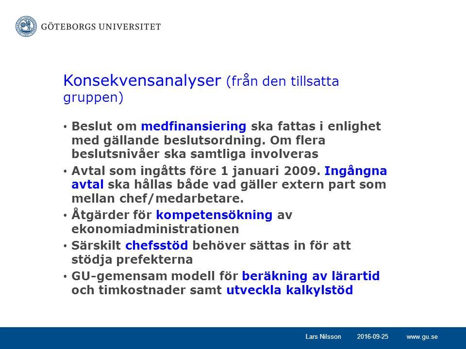 www.gu.se2016-09-25Lars Nilsson Konsekvensanalyser (från den tillsatta gruppen) Beslut om medfinansiering ska fattas i enlighet med gällande beslutsor