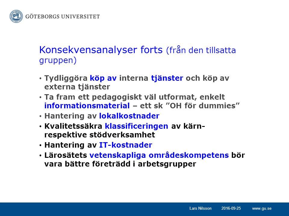 www.gu.se2016-09-25Lars Nilsson Konsekvensanalyser forts (från den tillsatta gruppen) Tydliggöra köp av interna tjänster och köp av externa tjänster T